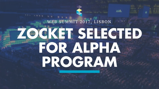 Zocket selected for the ALPHA Program at this year's 2017 Web Summit