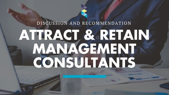 How to attract and retain management consultants