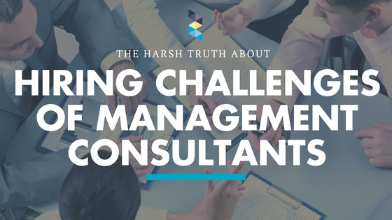 The harsh truth behind hiring challenges of management consultants