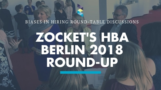 Zocket Unveiled How to Avoid Hiring Biases at the HBA Berlin 2018