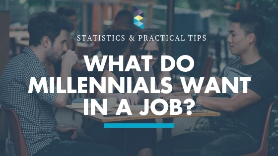 What Millennials Are Really Looking For In A Job