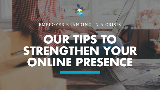 Employer Branding In A Crisis: Our Tips To Strengthen Your Online Presence